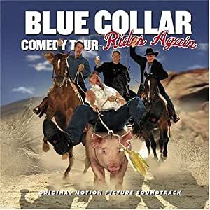 blue collar comedy tour rides again ost blue collar