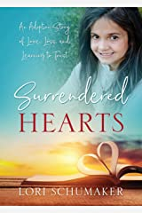 Surrendered Hearts: An Adoption Story of Love, Loss, and Learning to Trust Paperback