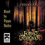 Forest Underground | Lydian Faust