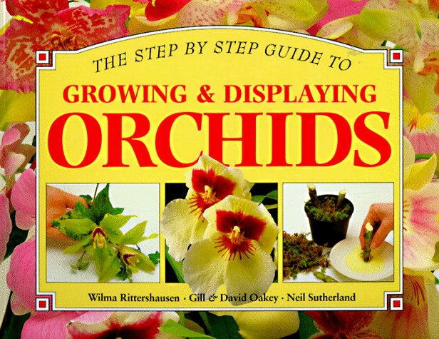 Growing & Displaying Orchids (Step-By-Step Gardening)