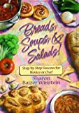 Breads, Soups, and Salads, Sharon B. Winstein, 0961940182