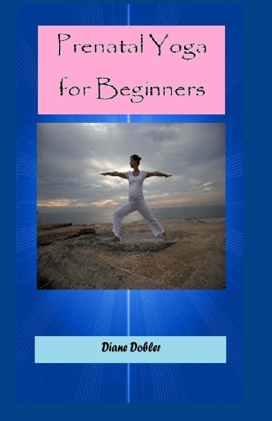 Prenatal Yoga for Beginners: Amazon.es: Diane Dobler ...