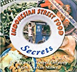 Indonesian Street Food Secrets, Keith Ruskin Miller, 0972106901