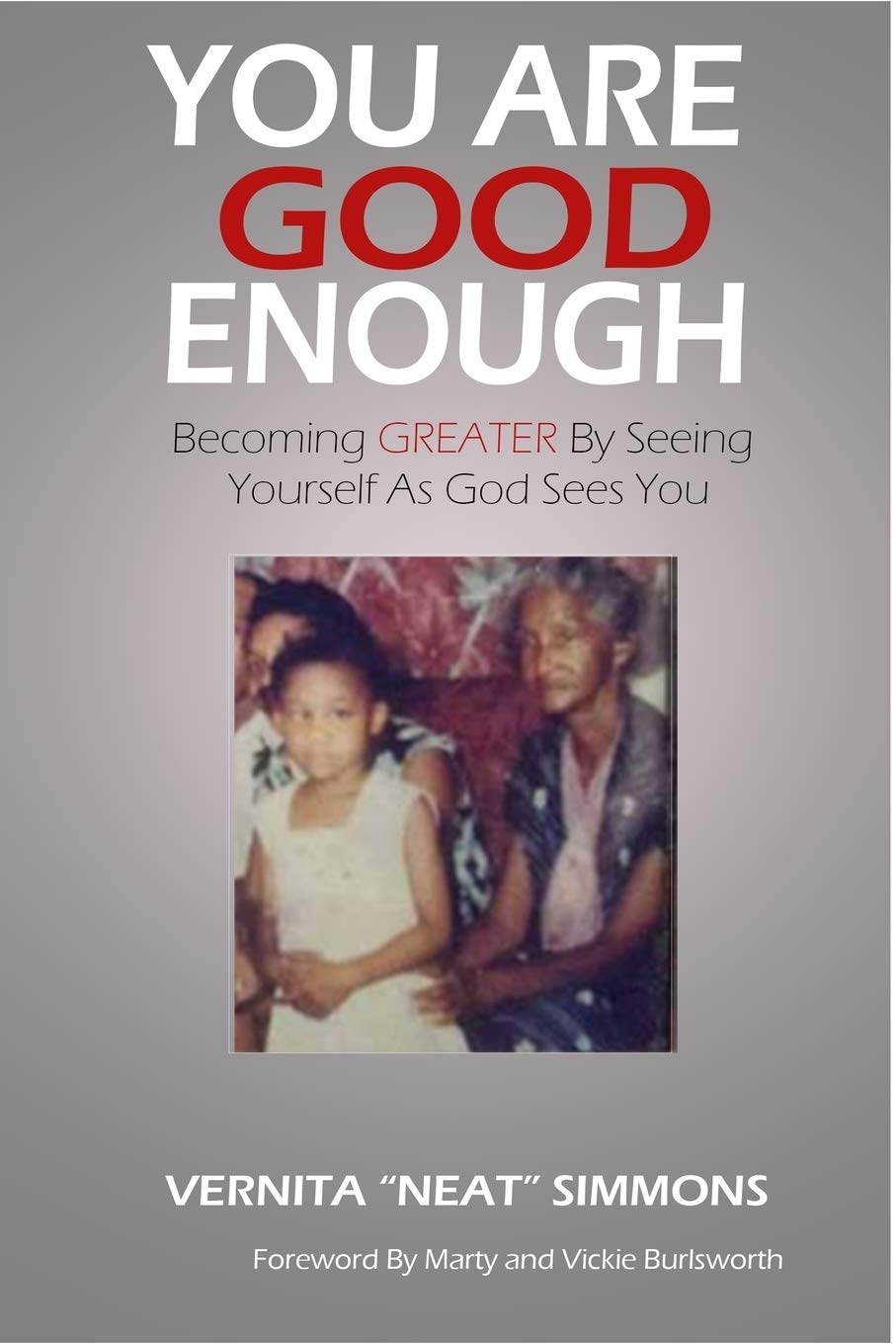 Download You Are Good Enough: Becoming GREATER By Seeing Yourself As God Sees You ebook