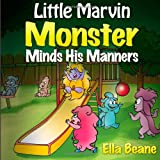 Little Marvin Monster - Minds His Manners, Ella Beane, 1495442993