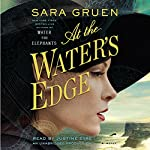 At the Water's Edge: A Novel | Sara Gruen