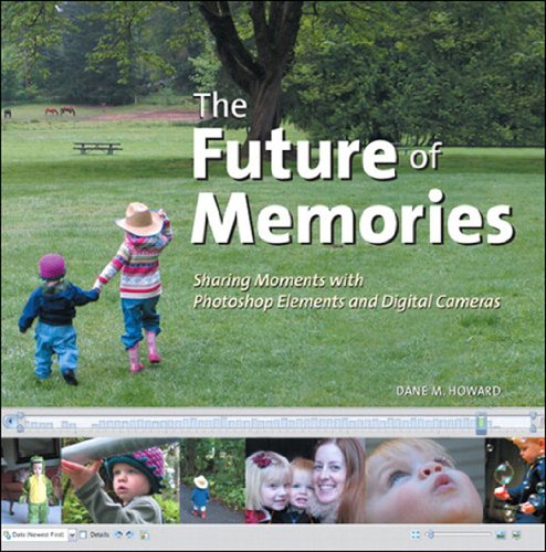 - Future of Memories: Sharing Moments with Photoshop Elements and Digital Cameras, The