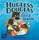 Hugless Douglas: Hugless Douglas Goes to Little School