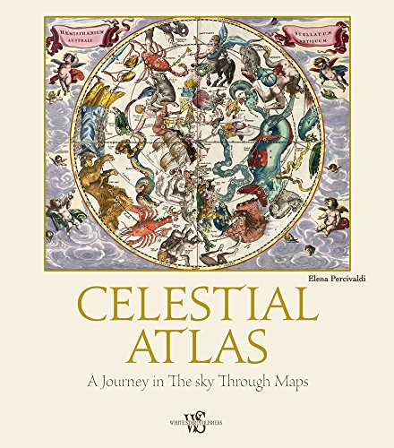 Celestial Atlas: A Journey in the Sky Through Maps