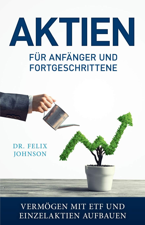 Aktien Für Anfänger Und Fortgeschrittene Vermögen Mit Etf Und