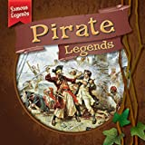 : Pirate Legends (Famous Legends)