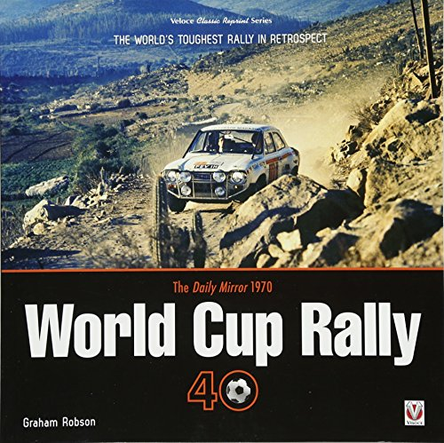 The Daily Mirror 1970 World Cup Rally 40: The World's Toughest Rally in Retrospect (Classic ()