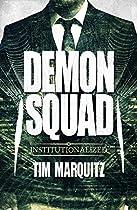 INSTITUTIONALIZED (DEMON SQUAD BOOK 10)