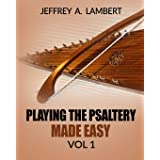 Playing The Psaltery Made Easy Vol I