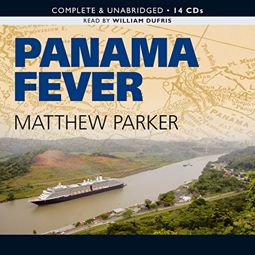Panama Fever: The Epic Story of One of the Greatest Human Achievements of All Time-- the Building of the Panama Canal by Brand: BBC Audiobooks America