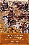An Armenian Artist in Ottoman Egypt: Yuhanna al-Armani and His Coptic Icons
