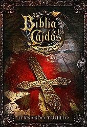 La Biblia de los Caídos. Tomo 1 del testamento de Sombra. (Spanish Edition)