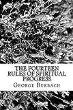 The Fourteen Rules of Spiritual Progress, George Burbach, 1478135271