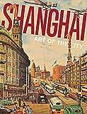 Shanghai: Art of the City