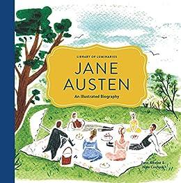 Library of Luminaries: Jane Austen: An Illustrated Biography de [Alkayat, Zena]