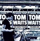 WAITS, TOM - EARLY YEARS, VOL. 1 (Vinyl)