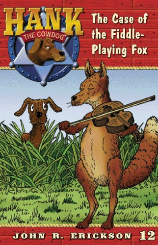 The Case of the Fiddle-Playing Fox (Hank the Cowdog Book 12)