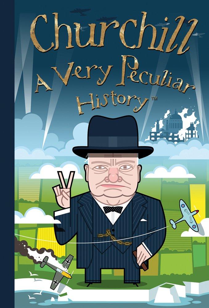 Read Online Churchill: A Very Peculiar History™ ebook
