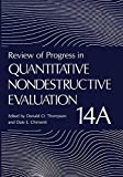 Review of Progress in Quantitative Nondestructive Evaluation : Volume 14A / 14B, , 1461358191