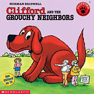 Book Cover: Clifford the Big Red Dog: Clifford and the Grouchy Neighbors