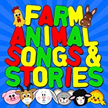 Farm Animal Songs & Stories Audiobook by Roger William Wade Narrated by Brenda Markwell, Robin Markwell