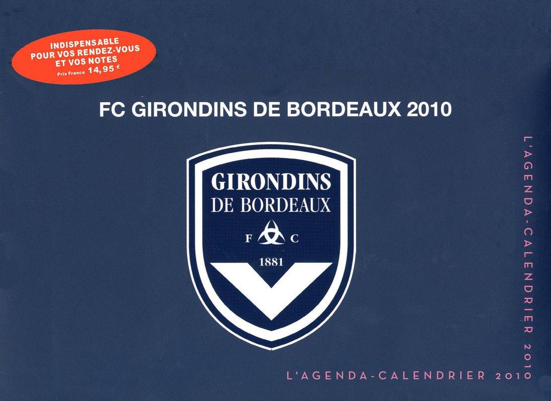Calendrier Des Girondins De Bordeaux.Amazon Fr Agenda Calendrier Girondins De Bordeaux 2010
