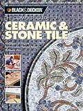 Ceramic and Stone Tile, Editors of Creative Publishing, The Editors of Creative Publishing international, 1589230949