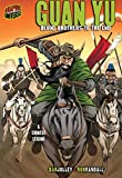 Guan Yu: Blood Brothers to the End: A Chinese Legend (Graphic Myths & Legends (Paperback)) (Graphic Myths and Legends)