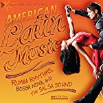 American Latin Music: Rumba Rhythms, Bossa Nova, and the Salsa Sound | Matt Doeden