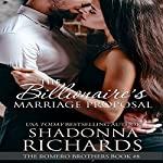 The Billionaire's Marriage Proposal: The Romero Brothers, Book 8 | Shadonna Richards