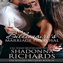 The Billionaire's Marriage Proposal: The Romero Brothers, Book 8 Audiobook by Shadonna Richards Narrated by L. W. Salinas