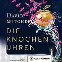 Die Knochenuhren Hörbuch von David Mitchell Gesprochen von: Johannes Steck