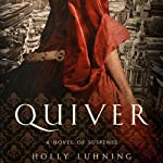 Quiver: A Novel | Holly Luhning