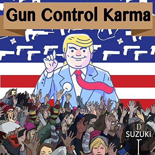 Suzuki Gun - Gun Control Karma