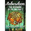 Aaberdeen: The Beginning of the End: Part 2: Hard Journeys Ahead