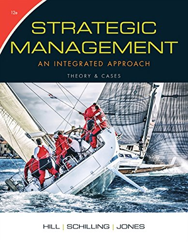 Strategic Management: Theory & Cases: An Integrated Approach (Strategic Management An Integrated Approach 10th Edition)