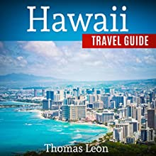 Hawaii Travel Guide: The Real Travel Guide From a Traveler - All You Need To Know About Hawaii Audiobook by Thomas Leon Narrated by Kevin Theis