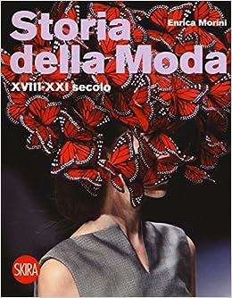bb96adfffe54 Amazon.it: Storia della moda XVIII-XXI secolo - Enrica Morini - Libri