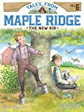 The New Kid (Tales from Maple Ridge)