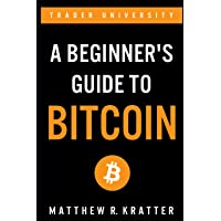 A Beginner's Guide To Bitcoin