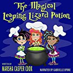 The Magical Leaping Lizard Potion | Marsha Casper Cook