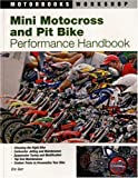 Mini Motocross and Pit Bike Performance Handbook, Eric Gorr, 076032896X