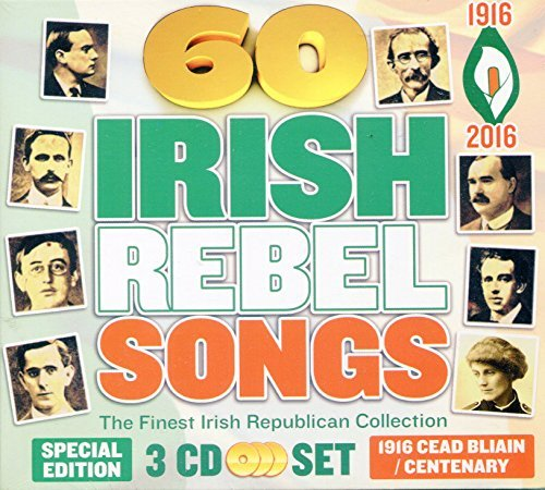 60 Irish Rebel songs - The Finest Irish Republican Collection Easter Rising 1916 (3 CD Set) by Willie Brady