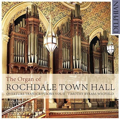 The Organ of Rochdale Town Hall - Overture Transcriptions, Vol. 2