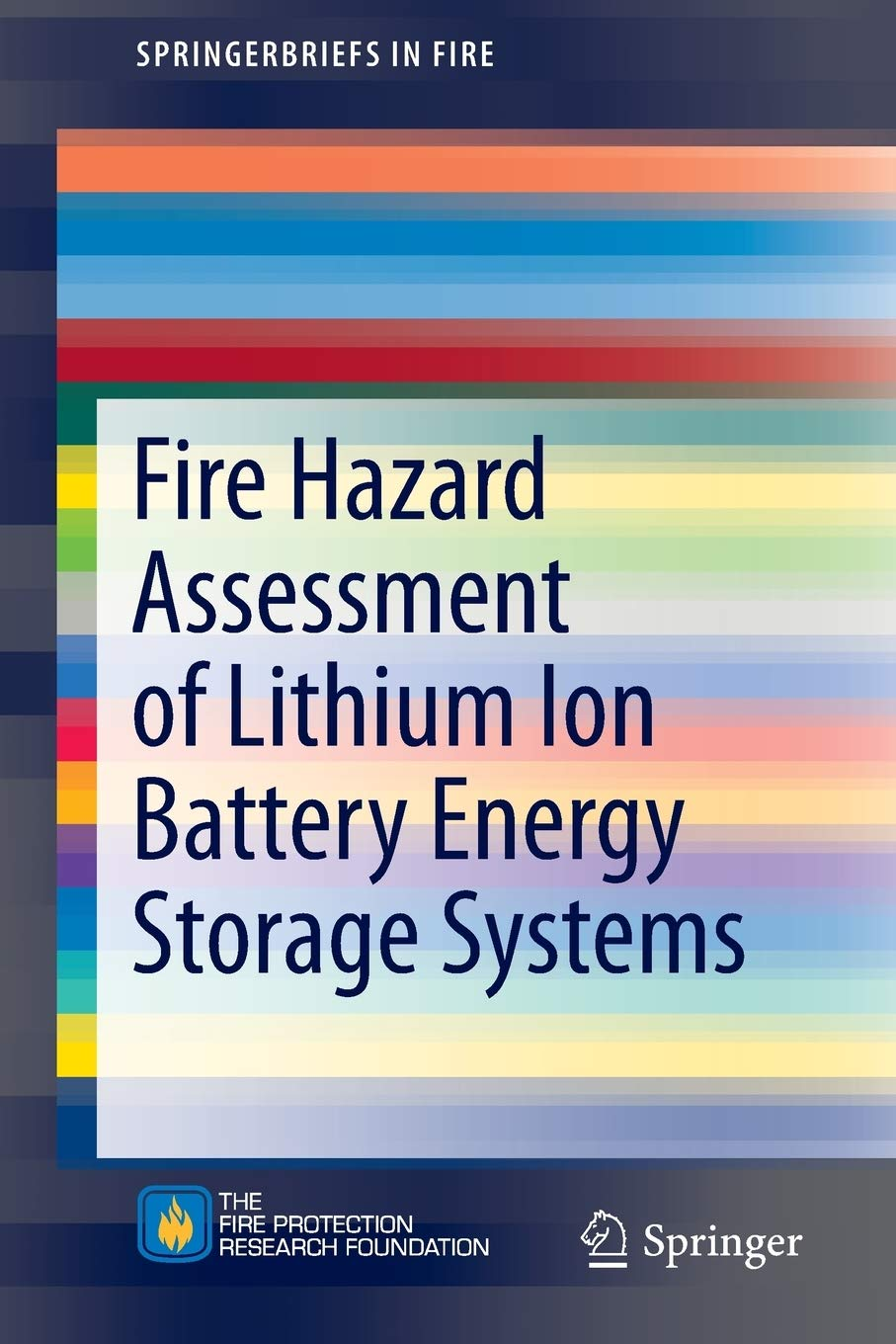 Fire Hazard Assessment of Lithium Ion Battery Energy Storage Systems (SpringerBriefs in Fire) by Springer